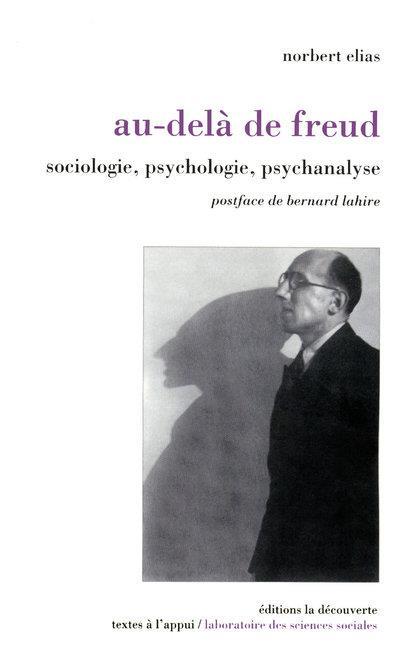 Au-delà de Freud ; sociologie, psychologie, psychanalyse