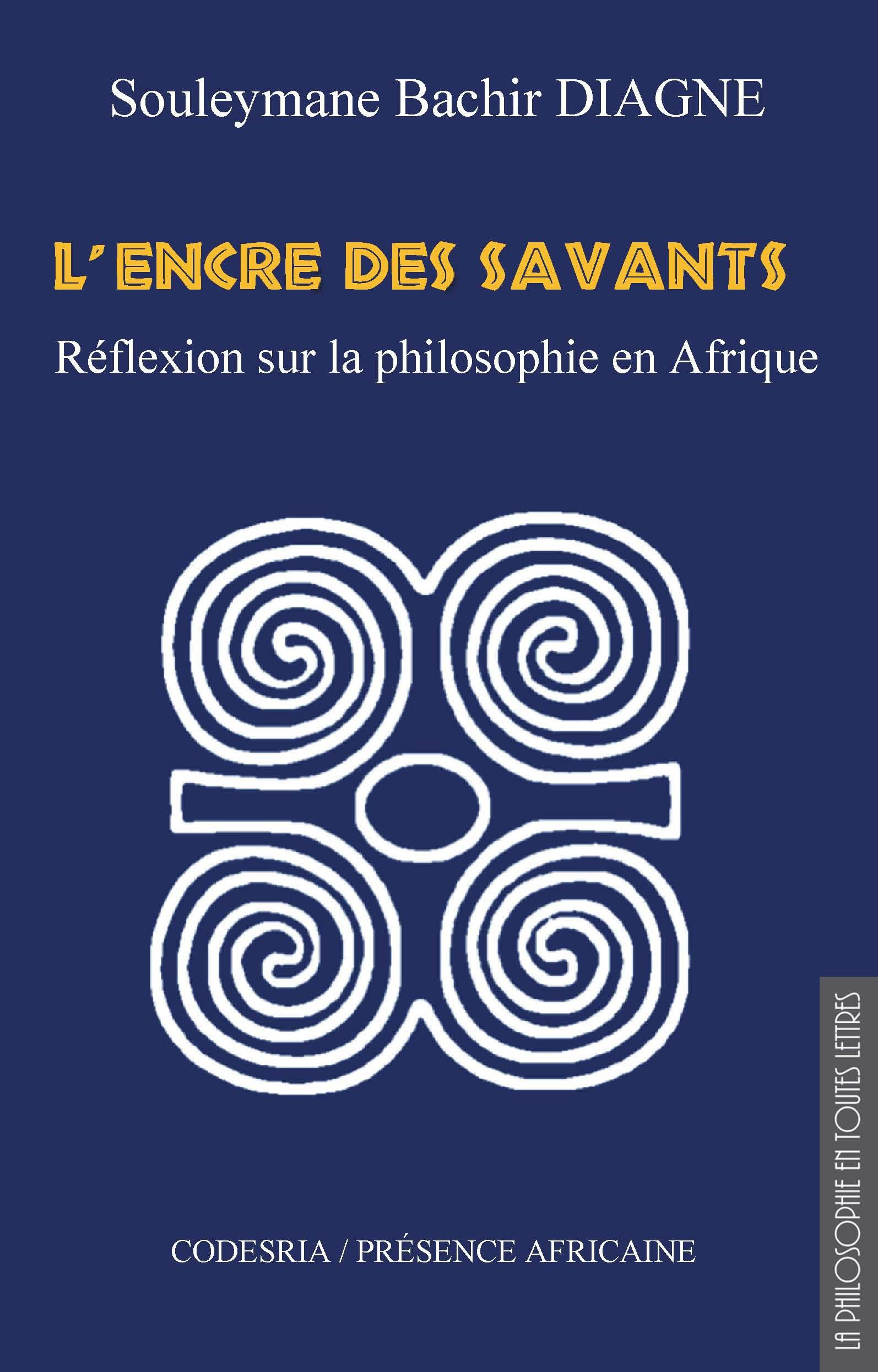 L'encre des savants ; réflexions sur la philosophie en Afrique