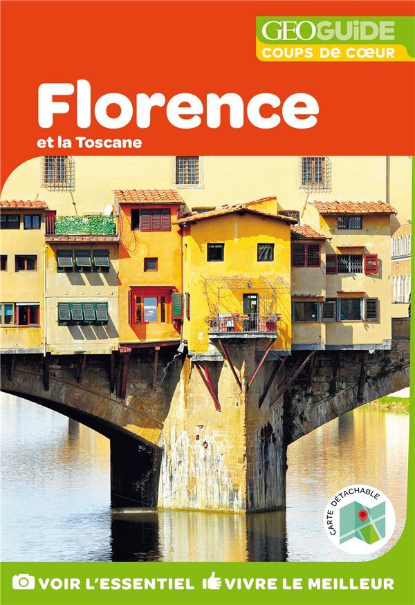 GEOguide coups de coeur ; Florence et la Toscane (édition 2019)