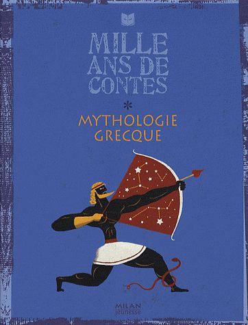 MILLE ANS DE CONTES ; mythologie grecque