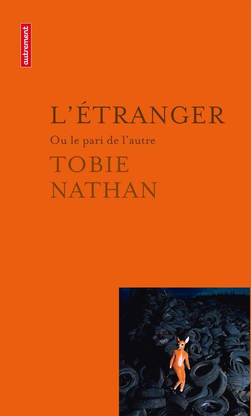 Vente Livre Numérique : L'étranger ou le pari de l'autre  - Tobie Nathan
