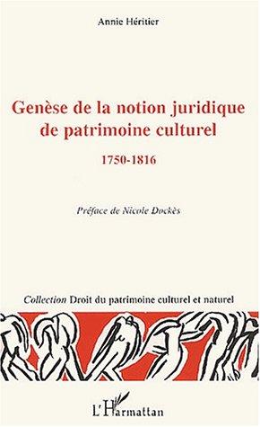Genese De La Notion Juridique De Patrimoine Culturel ; 1750-1816