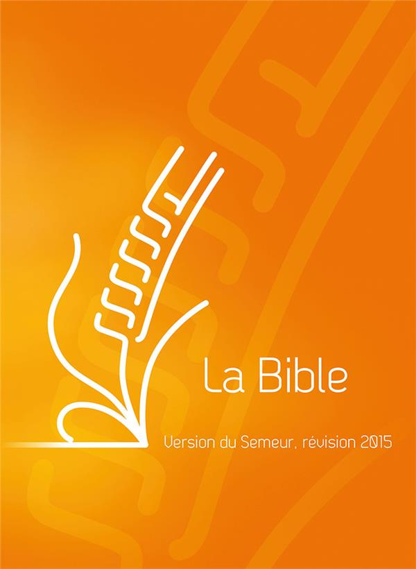 La bible ; version du semeur ; révision 2015