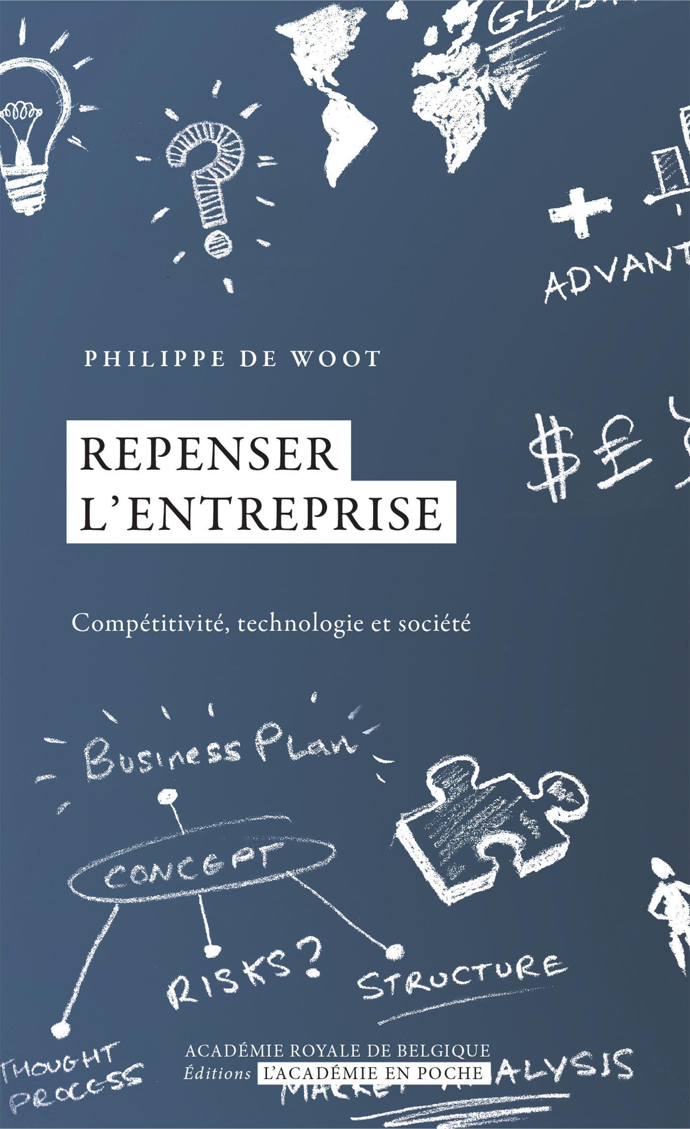 Repenser l'entreprise ; compétitivité, technologie et société