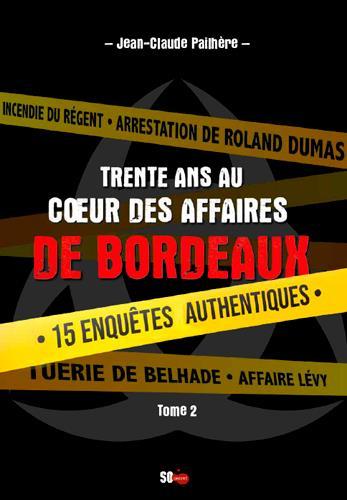 Trente ans au coeur des affaires de Bordeaux t.2