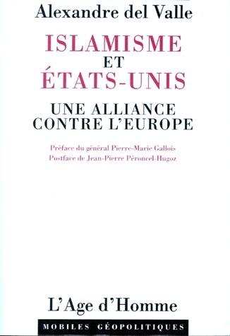 Islamisme et États-Unis ; une alliance contre l'Europe