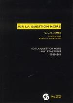 Couverture de Sur la question noire aux etats-unis (1935-1948)
