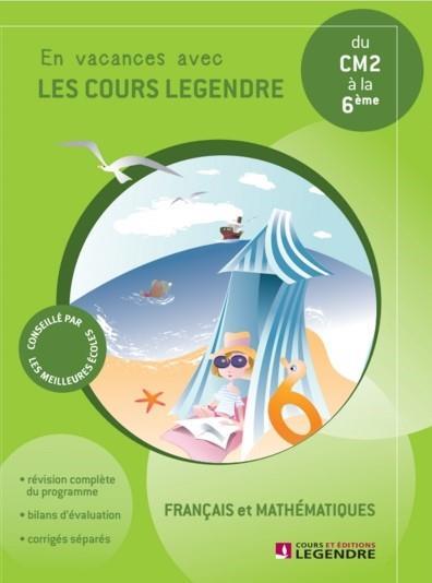 En vacances avec les cours Legendre ; français et mathématiques ; du CM2 à la 6e