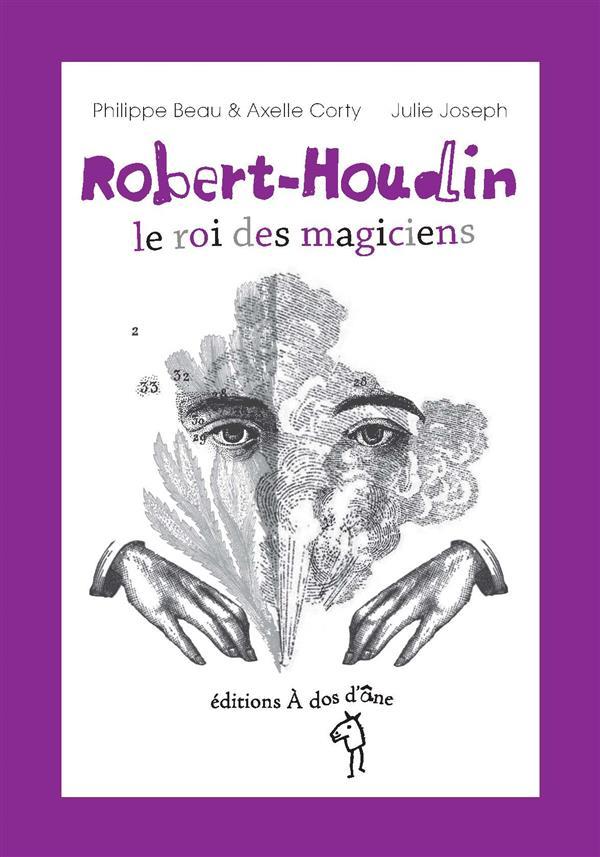 ROBERT HOUDIN, LE ROI DES MAGICIENS