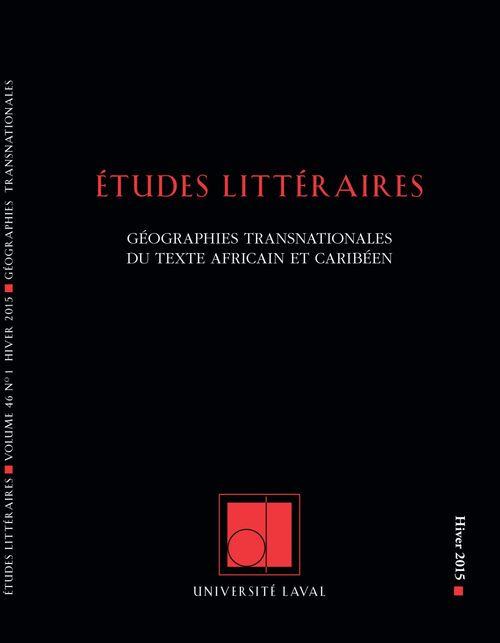 Études littéraires. Vol. 46 No. 1, Hiver 2015