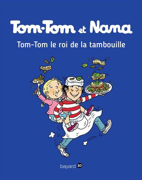 Tom-Tom et Nana T.3 ; le roi de la tambouille