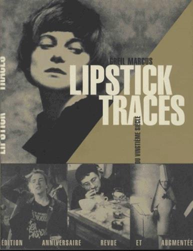 Lipstick traces ; une histoire secrète du vingtième siècle