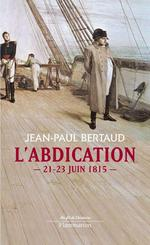 Vente Livre Numérique : L'abdication  - Jean-Paul Bertaud
