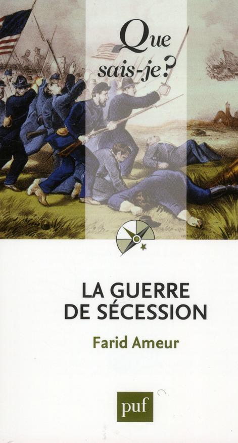 La guerre de secession (2e édition)