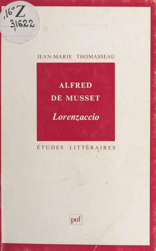 ETUDES LITTERAIRES ; Lorenzacio, d'Alfred de Musset