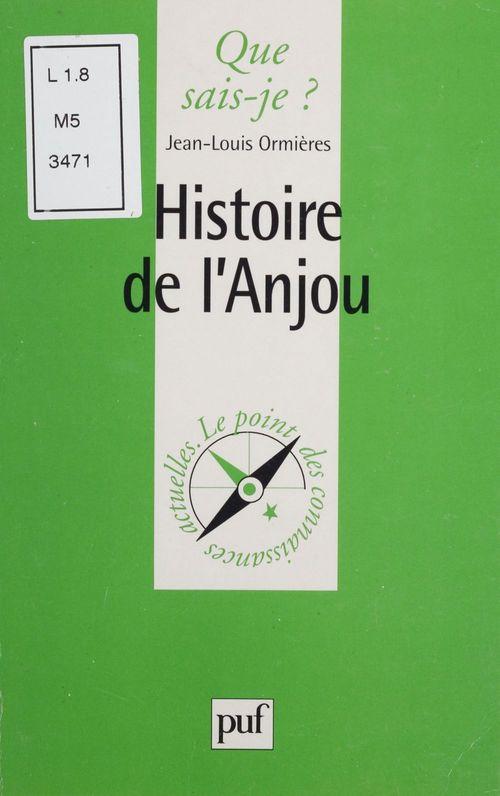 Histoire de l'Anjou  - Jean-Louis Ormieres