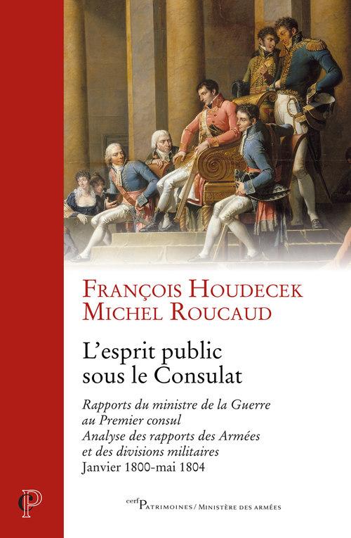 L'esprit public sous le consulat  - M. Roucaud  - F. Houdecek