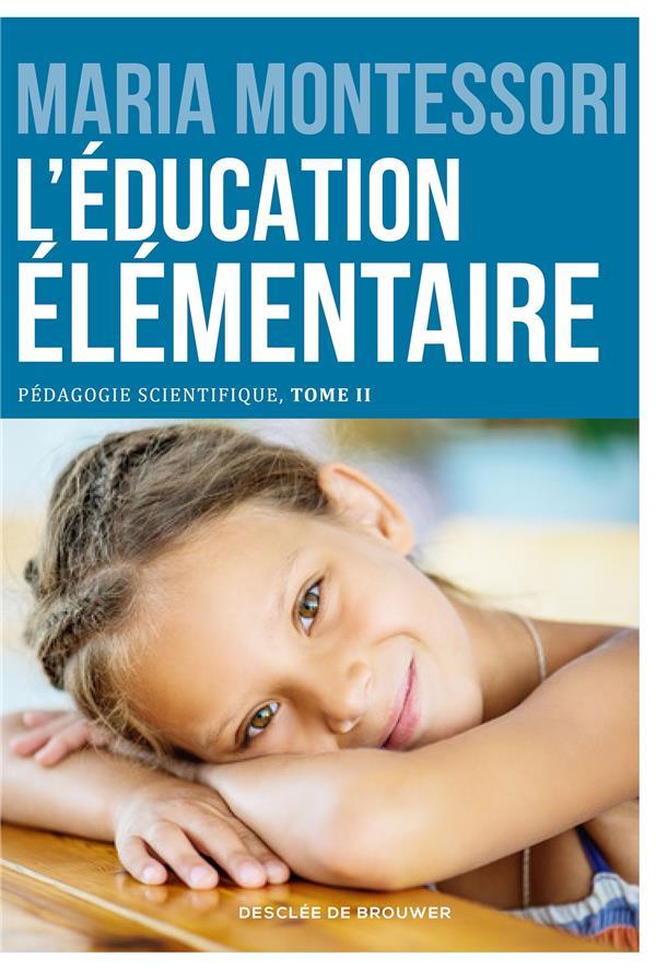 Pédagogie scientifique t.2 ; l'éducation élémentaire