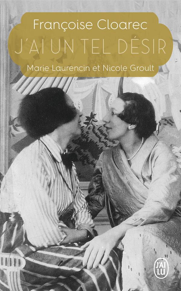 J'ai un tel désir ; Marie Laurencin et Nicole Groult