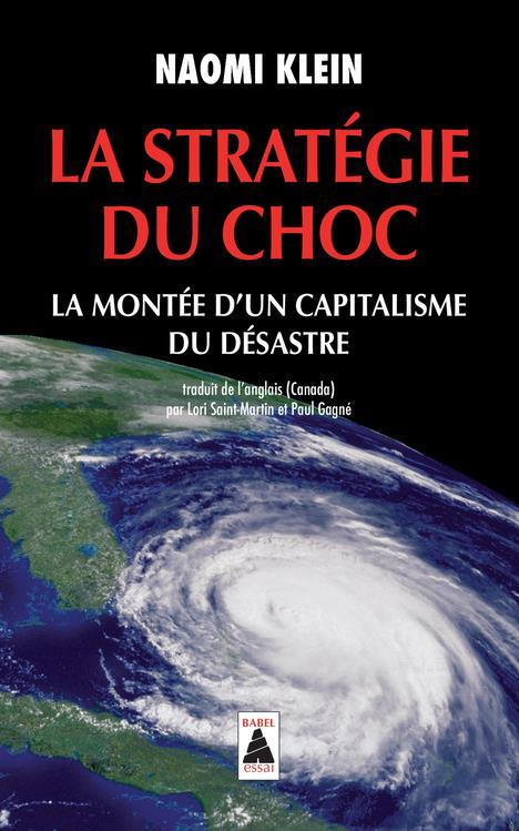 La stratégie du choc ; la montée d'un capitalisme du désastre