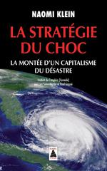 Couverture de Strategie Du Choc (La) - La Montee D'Un Capitalisme Du Desastre