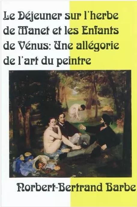 Le déjeuner sur l'herbe de Manet et les Enfants de Vénus ; une allégorie de l'art du peintre