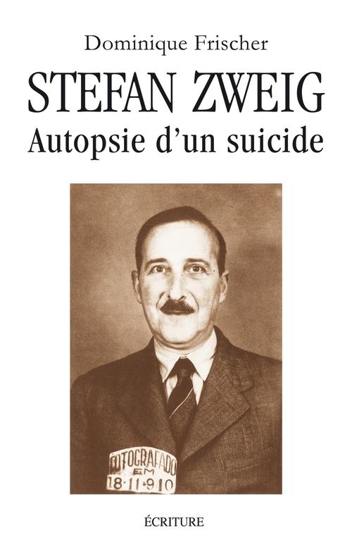 Stephan Zweig ; autopsie d'un suicide