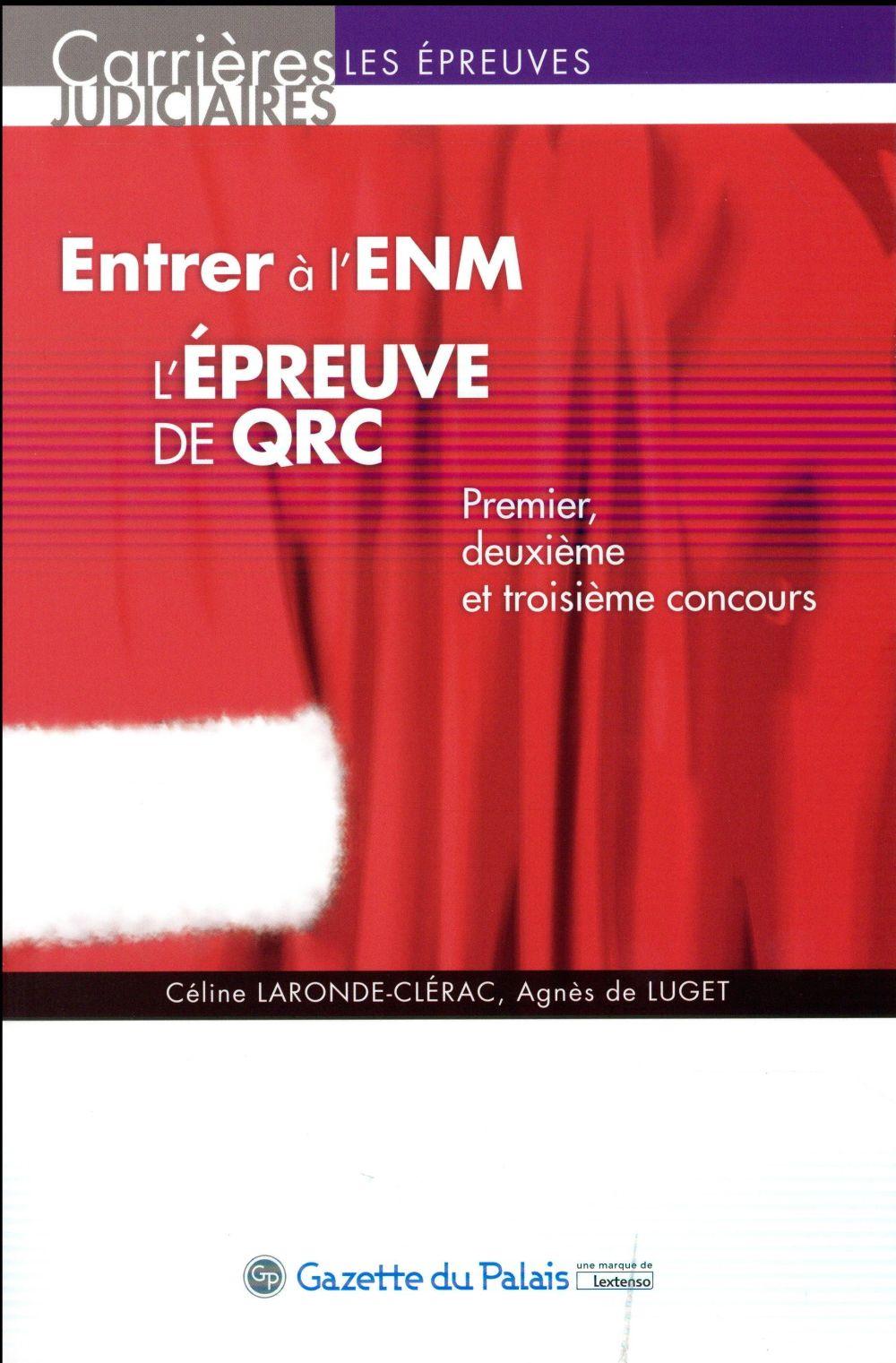 Entrer à l'ENM ;  l'épreuve de QRC : premier, deuxième et troisième concours