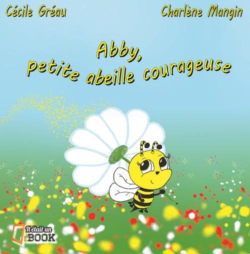 Abby, petite abeille courageuse