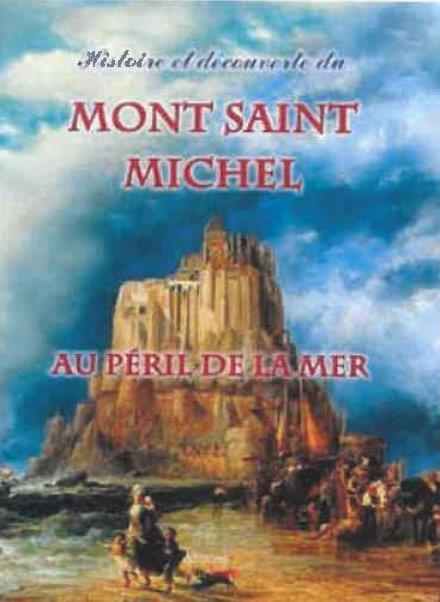 Histoire et découverte du Mont Saint Michel au péril de la mer