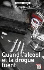 Vente Livre Numérique : Quand l'alcool et la drogue tuent  - Pierre Guelff