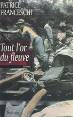 Vente EBooks : Tout l'or du fleuve  - Patrice Franceschi - Collectif