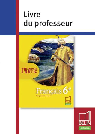 Francais 6eme Livre Du Professeur Programme 2009 Collectif Belin Education Grand Format Attitude