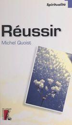 Réussir  - Michel Quoist