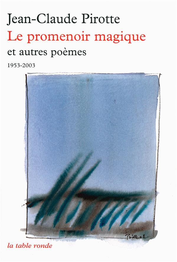 Le promenoir magique et autres poèmes ; 1953-2003