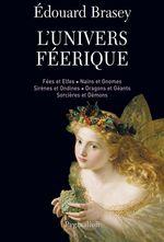 Vente EBooks : L'Univers féérique  - Édouard Brasey