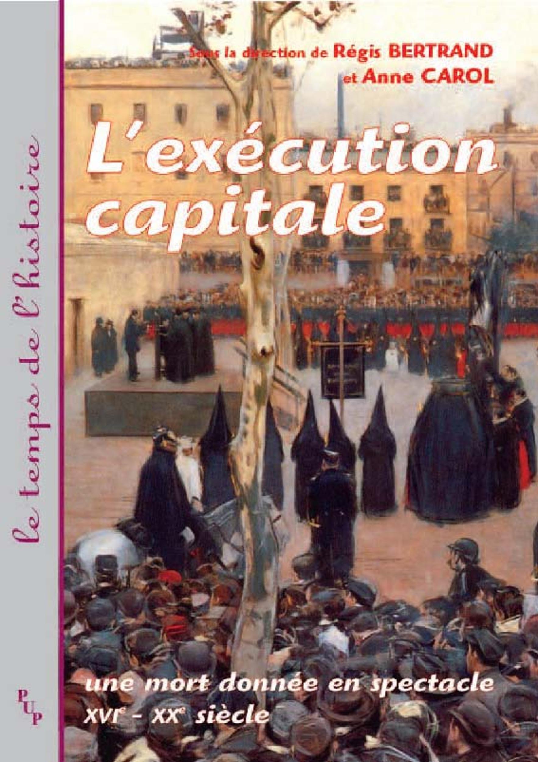 l execution capitale. une mort donnee en spectacle