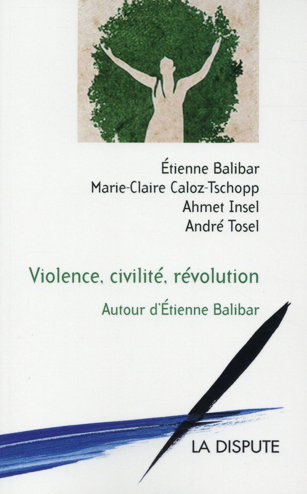 Violence, civilité, révolution ; autour d'Etienne Balibar
