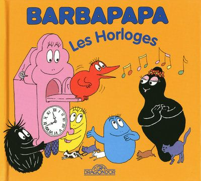 Barbapapa; Les Horloges