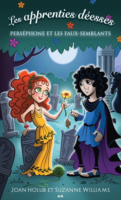 Les apprenties déesses t.2 ; Perséphone et les faux-semblants