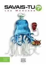 Vente Livre Numérique : SAVAIS-TU ? ; les méduses  - Alain M. Bergeron - Sampar - Michel Quintin