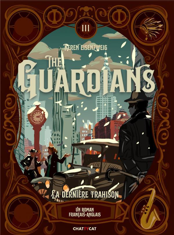 THE GUARDIANS T.3  -  LA DERNIERE TRAHISON