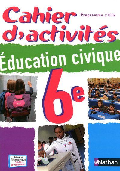 Education Civique ; 6eme ; Cahier D'Activites (Edition 2009)