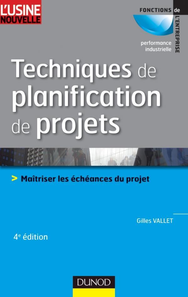 Techniques De Planification De Projets ; Maitriser Les Echeances Du Projet (4e Edition)