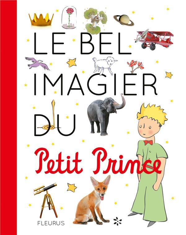 LE BEL IMAGIER DU PETIT PRINCE D-APRES ANTOINE DE S