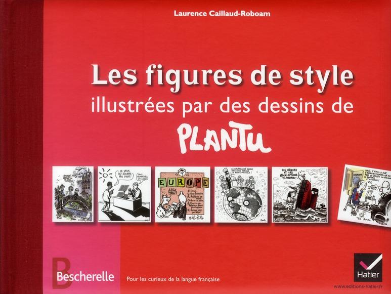 Bescherelle ; Les Figures De Style Illustrees Par Des Dessins De Plantu