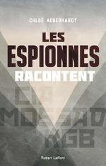 Vente Livre Numérique : Les Espionnes racontent  - Chloé AEBERHARDT