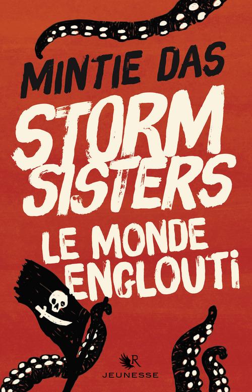 Storm sisters t.1 ; le monde englouti