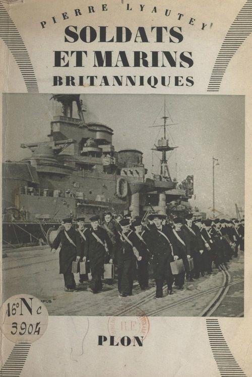 L'Angleterre en guerre : soldats et marins britanniques  - Pierre Lyautey