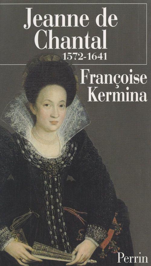 Jeanne de Chantal, 1572-1641